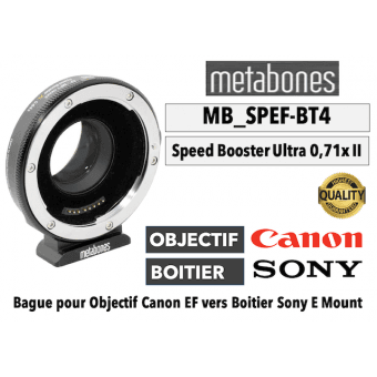 Bague Metabones Canon EF to Sony E - Speed Booster Ultra 0.71x MB-SPEF-BT4 Boitier Sony (E)